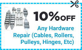 Coupon 10% Off - Any Hardware Repair (Cables, Rollers, Pulleys, Hinges, Etc)